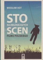 Sto najważniejszych scen filmu polskiego Wiesław Kot