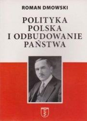 Polityka polska i odbudowanie państwa Roman Dmowski