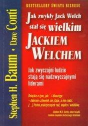 Jak zwykły Jack Welch stał się wielkim Jackiem Welchem Stephen Baum, Dave Conti
