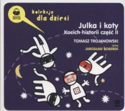 Julka i koty. Kocich historii cz. 2 (CD) Tomasz Trojanowski