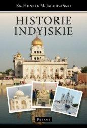 Historie Indyjskie ks. Henryk M. Jagodziński