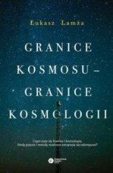 Granice kosmosu - granice kosmologii  Łukasz Lamża
