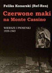 Czerwone maki na Monte Cassino Wiersze i piosenki 1939-1945  Feliks Konarski