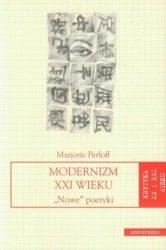 Modernizm XXI wieku. Nowe poetyki. Seria: Krytyka XX i XXI wieku. Marjorie Perloff