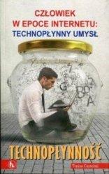 Technopłynność Człowiek w epoce Internetu: technopłynny umysł Tonino Cantelmi