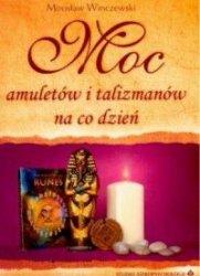 Moc amuletów i talizmanów na co dzień Mirosław Winczewski