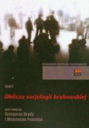 Oblicza socjologii krakowskiej Tom 1  Grzegorz Bryda, Wojciech Pawnik