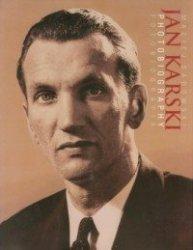 Jan Karski Fotobiografia  Maciej Sadowski