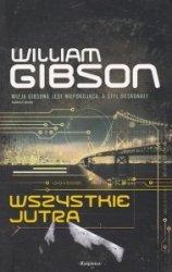 Wszystkie jutra William Gibson