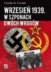 Wrzesień 1939 W szponach dwóch wrogów Czesław Grzelak