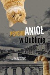 Psychoanioł w Dublinie Łukasz Stec