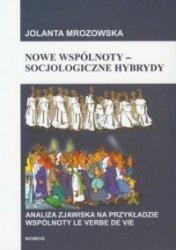 Nowe wspólnoty Socjologiczne hybrydy Jolanta Mrozowska