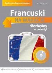Francuski na wakacje Audio Kurs dla początkujących  Magdalena Szwaj, Aleksandra Gołębiowska