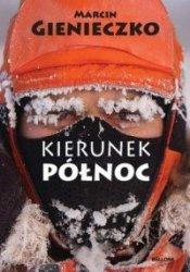 Kierunek północ Marcin Gienieczko