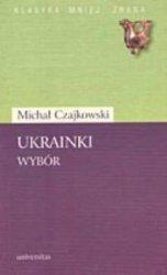 Ukrainki Wybór Michał Czajkowski