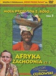 """Moja przygoda z """"Boso… Tom 5. Afryka Zachodnia cz. 1 ( DVD) Reż. Wojciech Cejrowski, Sławomir Makaruk"""