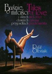 Baśnie o miłości i innych dziwnych przypadkach. Tales of love and other curious predicaments Rafał Olbiński