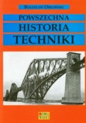 Powszechna historia techniki Bolesław Orłowski