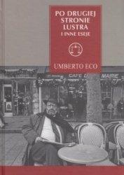 Po drugiej stronie lustra i inne eseje Umberto Eco