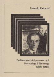Problem wartości poznawczych literackiego i filmowego dzieła sztuki Romuald Piekarski