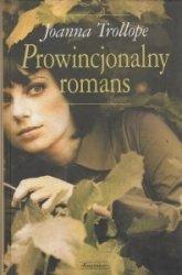 Prowincjonalny romans Joanna Trollope