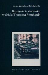 Kategoria teatralności w dziele Thomasa Bernharda Agata Wittchen-Barełkowska