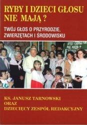 Ryby i dzieci głosu nie mają? ks. Janusz Tarnowski, Dziecięcy Zespół Redakcyjny