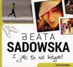 I jak tu nie biegać (CD mp3) Beata Sadowska