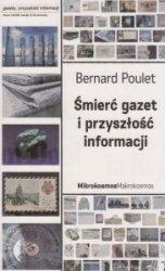 Śmierć gazet i przyszłość informacji Bernard Poulet