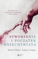 Stworzenie i początek wszechświata Michał Heller, Tadeusz Pabjan