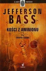 Kości z Awinionu. Seria: Ślady zbrodni Jefferson Bass