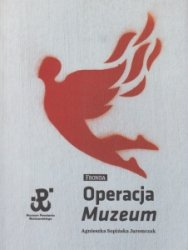 Operacja Muzeum Agnieszka Sopińska Jaremczak