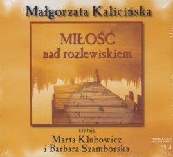Miłość nad rozlewiskiem (CD mp3) Małgorzata Kalicińska