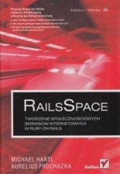 RailsSpace Tworzenie społecznościowych serwisów internetowych w Ruby on Rails Michael Hartl, Aurelius Prochazka