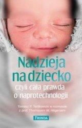 Nadzieja na dziecko czyli cała prawda o naprotechnologii Tomasz P. Terlikowski, Thomas Hilgers