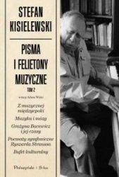 Pisma i felietony muzyczne Tom 2 Stefan Kisielewski