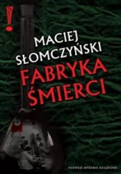 Fabryka śmierci Maciej Słomczyński