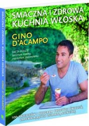 Smaczna i zdrowa kuchnia włoska Gino D Acampo