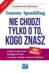 Nie chodzi tylko o to kogo znasz Tommy Spaulding