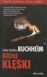 Bliżej klęski Lothar-Gunther Buchheim