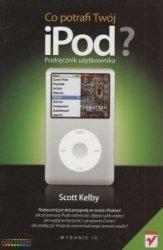Co potrafi Twój iPOD? Podręcznik użytkownika Scott Kelby