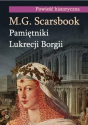 Pamiętniki Lukrecji Borgii M.G. Scarsbrook