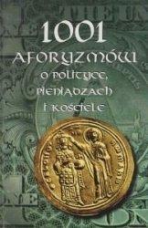1001 aforyzmów o polityce, pieniądzach i kościele Wiesława i Marek Kamieńscy
