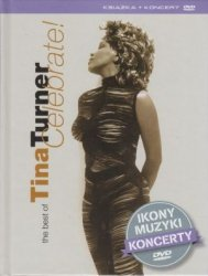 Tina Turner biografia + The Best of Tina Turner Celebrate!