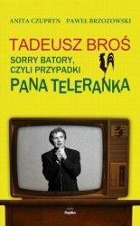 Tadeusz Broś. Sorry Batory czyli przypadki Pana Teleranka Anita Czupryn, Paweł Brzozowski