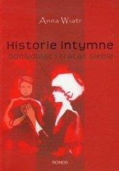 Historie intymne Odnajdując i tracąc siebie Anna Wiatr