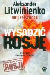 Wysadzić Rosję Aleksander Litwinienko, Jurij Felsztyński