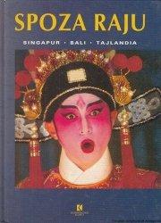 Spoza Raju: Singapur, Bali, Tajlandia Mieczysław Kurpisz, Endang Utami, Yaowaluck Petchoo, Renata Ponaratt