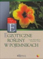 Egzotyczne rośliny w pojemnikach Lenka Kresadlova, Stanislav Vilim