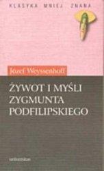 Żywot i myśli Zygmunta Podfilipskiego Józef Weyssenhoff